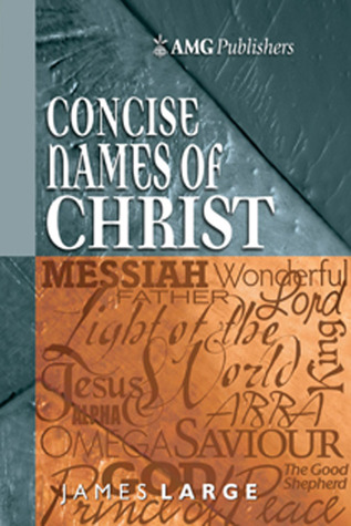 AMG Concise Names of Christ James Large