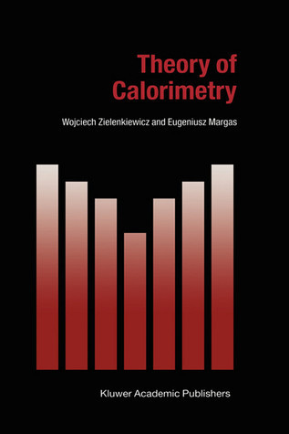 Theory Of Calorimetry  by  W. Zielenkiewicz