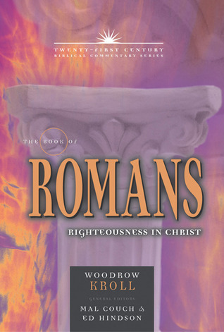 The Book of Romans: Righteousness in Christ Woodrow Kroll