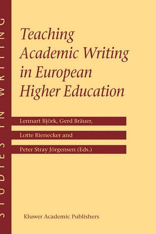 Teaching Academic Writing in European Higher Education Lennart Björk