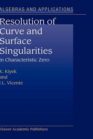 Resolution of Curve and Surface Singularities: In Characteristic Zero K. Kiyek