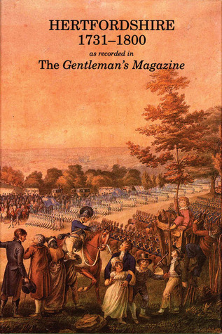 Hertfordshire 1731 to 1800: As Recorded in The Gentlemans Magazine  by  Arthur Jones