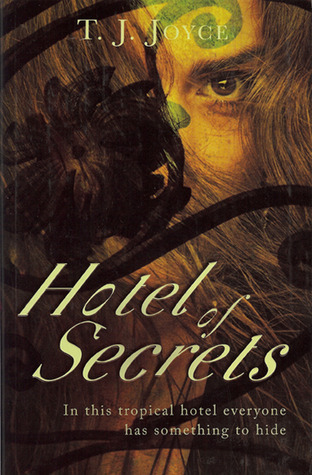Hotel of Secrets T.J. Joyce
