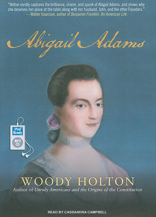 Abigail Adams: A Life  by  Woody Holton