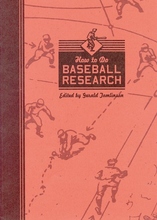 How to Do Baseball Research  by  Gerald Tomlinson