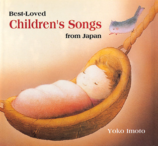 Best-Loved Childrens Songs from Japan  by  Yoko Imoto