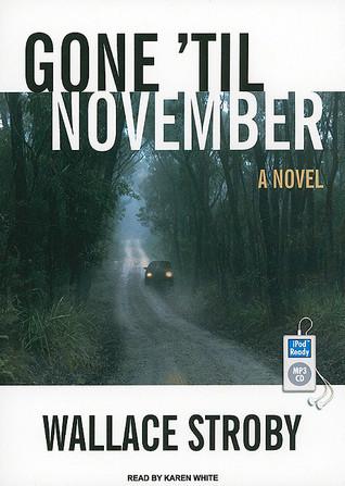 Gone Til November Wallace Stroby