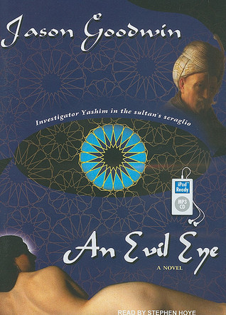 An Evil Eye: A Novel  by  Jason Goodwin