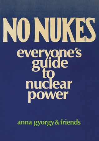 No Nukes  by  Anna Gyorgy
