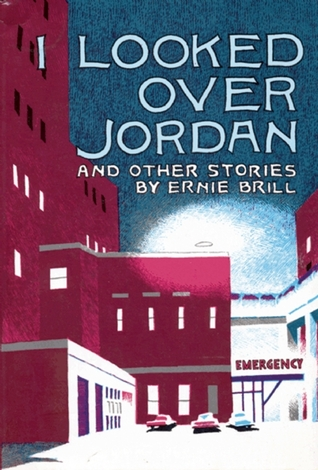 I Looked Over Jordan: And Other Stories  by  Ernie Brill