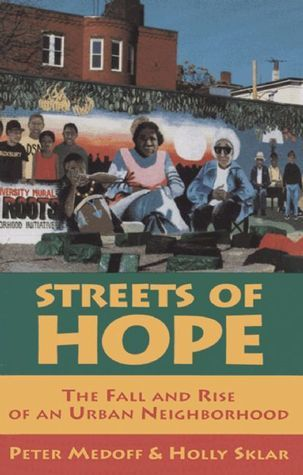 Streets of Hope: The Fall and Rise of an Urban Neighborhood Peter Medoff
