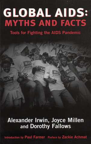 Global AIDS: Myths and Facts, Tools for Fighting the AIDS Pandemic Alexander C. Irwin