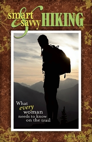 Girls Guide to Hiking and Backpacking  by  Kim Lipker