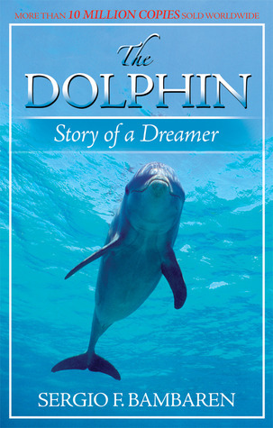The Dolphin: Story of a Dreamer  by  Sergio S. Bambaren