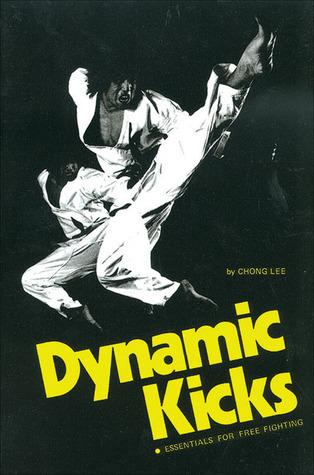 Dynamic Kicks: Essentials for Free Fighting Chong Lee