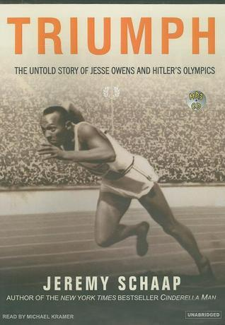 Triumph: The Untold Story of Jesse Owens and Hitlers Olympics  by  Jeremy Schaap