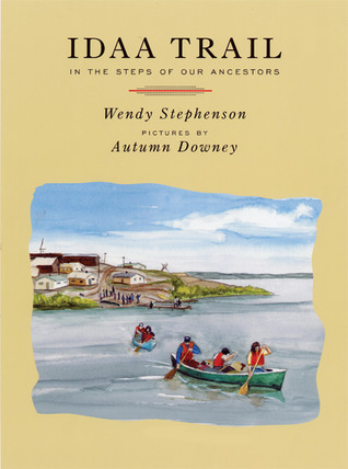 Idaa Trail: In the Steps of Our Ancestors  by  Wendy Stephenson