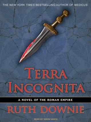 Terra Incognita: A Novel of the Roman Empire (Gaius Petreius Ruso, #2)  by  Ruth Downie
