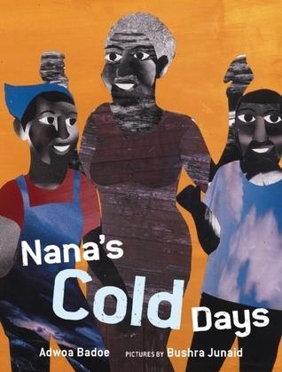 Nanas Cold Days  by  Adwoa Badoe
