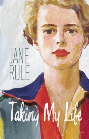 Taking My Life Jane Rule