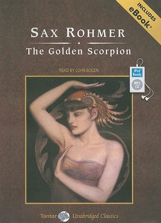 The Golden Scorpion, with eBook  by  Sax Rohmer