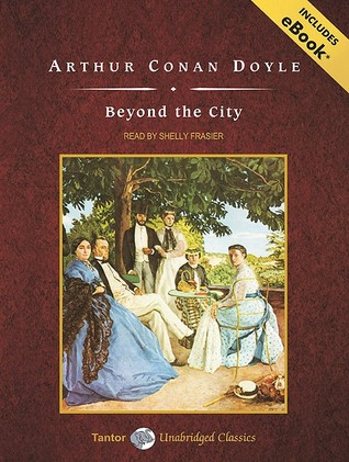 Beyond the City, with eBook  by  Arthur Conan Doyle