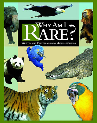 Why Am I Rare? Michelle A. Gilders