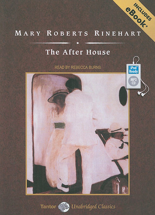 The After House, with eBook  by  Mary Roberts Rinehart