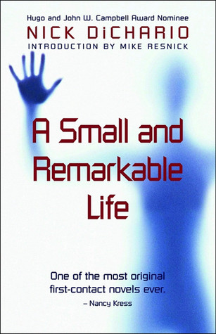 A Small and Remarkable Life  by  Nick DiChario