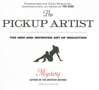The Pickup Artist: The New and Improved Art of Seduction Erik Von Markovik