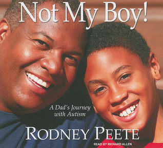 Not My Boy!: A Dads Journey With Autism  by  Rodney Peete
