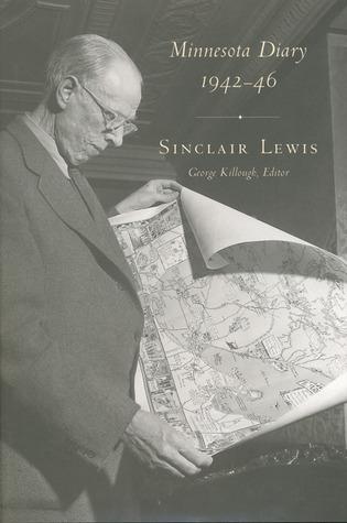 Minnesota Diary, 1942-46: Sinclair Lewis  by  Geroge Killough