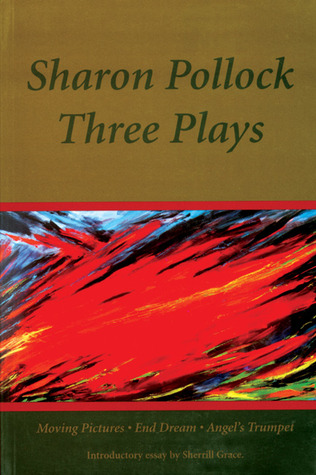 Sharon Pollock: Three Plays Sharon Pollock