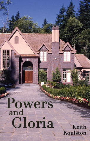 Powers and Gloria Keith Roulston