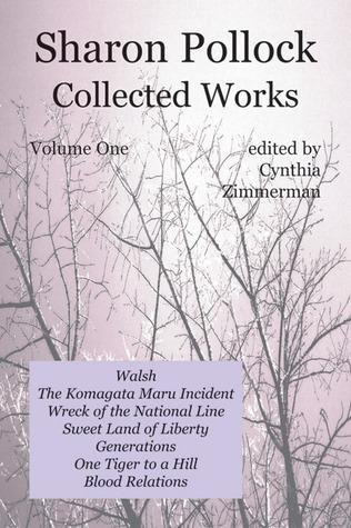 Sharon Pollock: Collected Works Volume One: Volume One Sharon Pollock