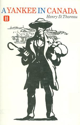 A Yankee in Canada  by  Henry David Thoreau