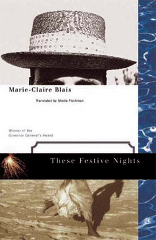 These Festive Nights Marie-Claire Blais