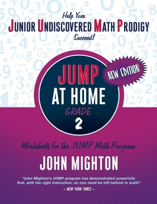 JUMP at Home Grade 2: Worksheets for the JUMP Math Program John Mighton