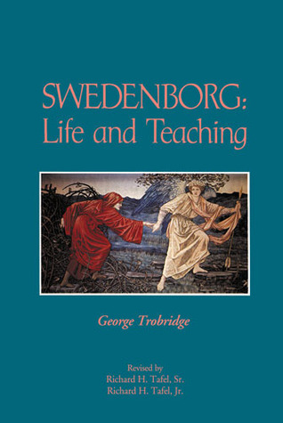 Swedenborg: Life and Teaching  by  George Trobridge