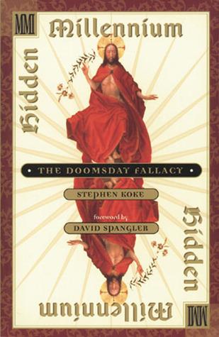 HIDDEN MILLENNIUM: THE DOOMSDAY FALLACY  by  Stephen Koke