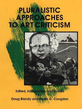 Pluralistic Approaches to Art: Criticism  by  Doug Blandy