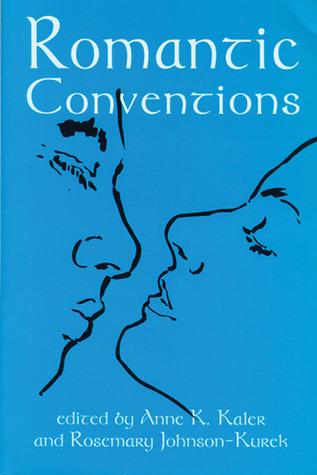 Romantic Conventions Anne K. Kaler