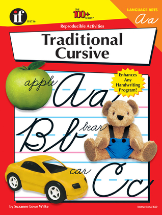Cursive Writing: 100 Reproducible Activities Suzanne Lowe Wilke
