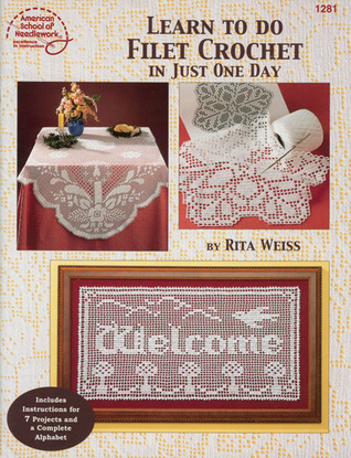Learn to Do Filet Crochet in Just One Day DRG Publishing