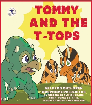 Tommy and the T-Tops: Helping Children Overcome Prejudice Frederick Alimonti