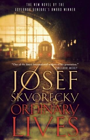 Ordinary Lives  by  Josef Škvorecký