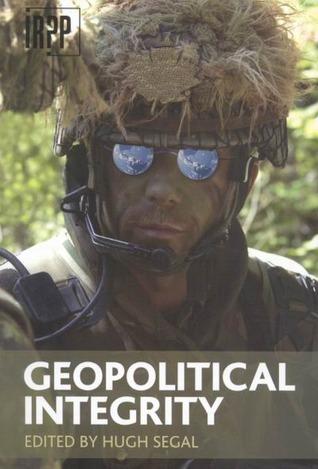 Geopolitical Integrity Hugh Segal