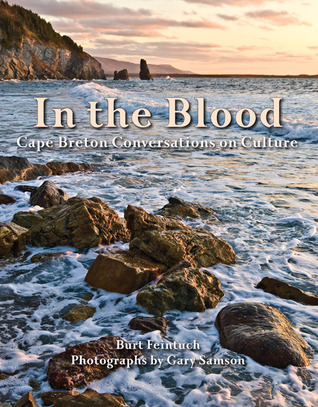 In the Blood: Cape Breton Conversations on Culture  by  Burt Feintuch