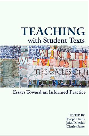 Teaching With Student Texts: Essays Toward an Informed Practice Joseph Harris