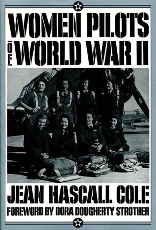 Women Pilots Of World War II Wendy Cole